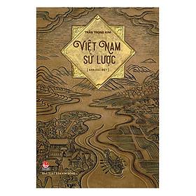 Việt Nam Sử Lược - Bản Đặc Biệt (Tái Bản 2018)