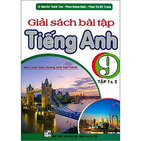 Giải Sách Bài Tập Tiếng Anh 9 Tập 1 & 2 ( Tái Bản)