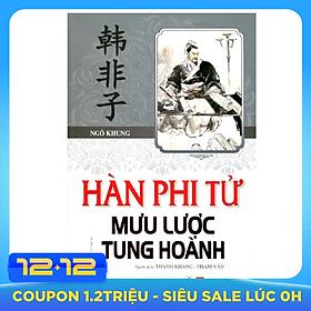 Hàn Phi Tử Mưu Lược Tung Hoành