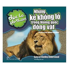 [Download sách] Độc Lạ Phi Thường - Những Kẻ Khổng Lồ Trong Vương Quốc Động Vật