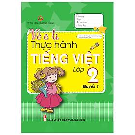 Vở Ô Li Thực Hành Tiếng Việt Lớp 2 - Quyển 1