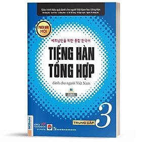 Sách - Tiếng Hàn Tổng Hợp Dành Cho Người Việt Nam Trung Cấp Tập 3 Bản 1 Màu - Phiên Bản Mới 2020, Kèm App Học Online