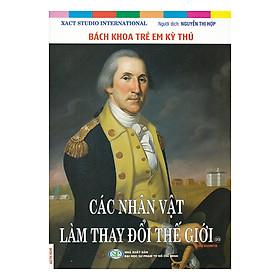 Bách Khoa Trẻ Em Kỳ Thú - Các Nhân Vật Làm Thay Đổi Thế Giới - George Washington (99)
