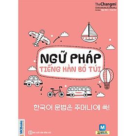 Ngữ Pháp Tiếng Hàn Bỏ Túi (Học Kèm App: MCBooks Application) (Tặng Kèm Bút Hoạt Hình Cực Đẹp)