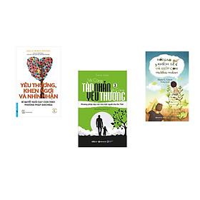 Combo 3 cuốn sách: Yêu Thương, Khen Ngợi Và Nhìn Nhận + Vô Cùng Tàn Nhẫn Vô Cùng Yêu Thương Tập 3 + Nói Sao Để Khích Lệ Và Giúp Con Trưởng Thành