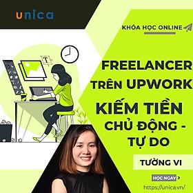 Khóa học trọn đời- Freelancer trên Upwork - Kiếm tiền chủ động và tự do ai cũng tham gia được, kinh nghiệm từ Giảng viên Nguyễn Thị Tường Vi