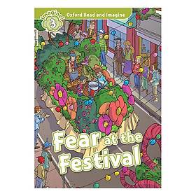 Oxford Read And Imagine Level 3: Fear The Festival (Audio Pack)