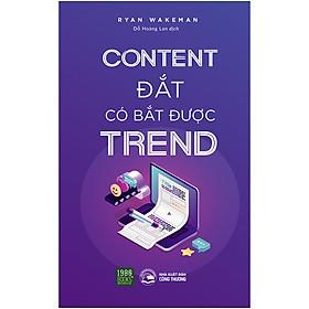 [Download Sách] Content Đắt Có Bắt Được Trend