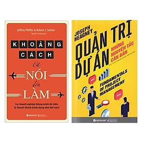 Combo Sách Kỹ Năng Kinh Doanh: Khoảng Cách Từ Nói Đến Làm + Quản Trị Dự Án - Những Nguyên Tắc Căn Bản