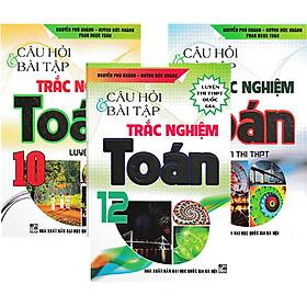 Combo Câu Hỏi Và Bài Tập Trắc Nghiệm Toán 10-11-12