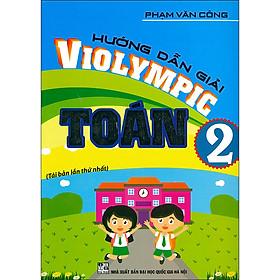 Hướng Dẫn Giải Violympic Toán 2 (Tái Bản 2020)