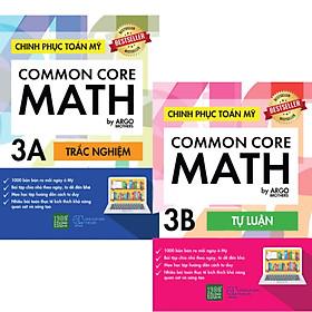 Sách song ngữ tự học phát triển tư duy cho học sinh Tiểu học: Chinh phục Toán tư duy Mỹ - Common Core Math (3A +3B)