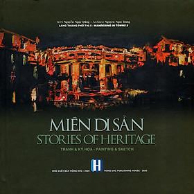 Miền Di Sản (Tranh & Ký Họa - Song Ngữ Việt Anh)