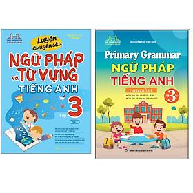 Combo Primary Grammar - Ngữ Pháp Tiếng Anh Theo Chủ Đề (Lớp 3 - Tập 1)+Luyện Chuyên Sâu Ngữ Pháp Và Từ Vựng Tiếng Anh Lớp 3 - Tập 1