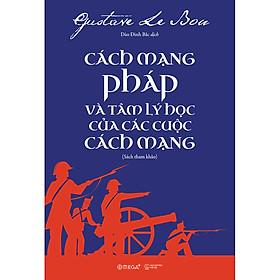Cách Mạng Pháp Và Tâm Lý Học Của Các Cuộc Cách Mạng (Sách Tham Khảo)