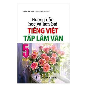 Hướng Dẫn Học Và Làm Bài Tiếng Việt Tập Làm Văn 5 Tập 1