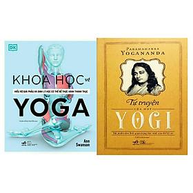 Combo Sách - Tự Truyện Của Một YoGi + Khoa Học Về Yoga