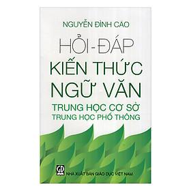 Hỏi - Đáp Kiến Thức Ngữ Văn THCS, THPT
