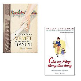 Bộ 2 cuốn dạy con của cha mẹ các nước: Mẹ Việt Dạy Con Bước Cùng Toàn Cầu - Cha Mẹ Pháp Không Đầu Hàng