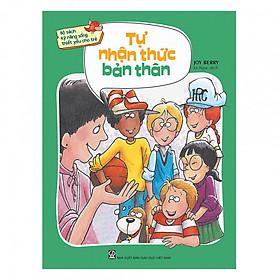 [Download Sách] Bộ sách kỹ năng sống thiết yếu cho trẻ - Tự nhận thức bản thân