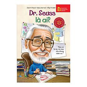 Bộ Sách Chân Dung Những Người Thay Đổi Thế Giới - Dr. Seuss Là Ai (Tái Bản 2019)