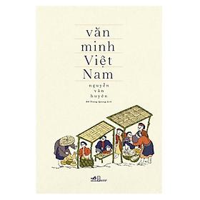 Văn Minh Việt Nam (Tái Bản)