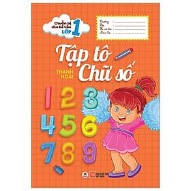 Chuẩn Bị Cho Bé Vào Lớp 1 - Tập Tô Chữ Số (Tái Bản 2020)