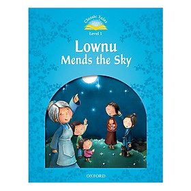 Classic Tales 1 : Lownu Mends the Sky (e-Book and Audio Pack) (Second Edition)