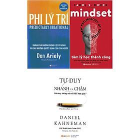 Combo 3 Cuốn Sách Tâm Lý Học Cực Bổ Ích Cho Bạn ( Tư Duy Nhanh Và Chậm + Phi Lý Trí + Tâm Lý Học Thành Công ) (Tặng Tickbook đặc biệt)