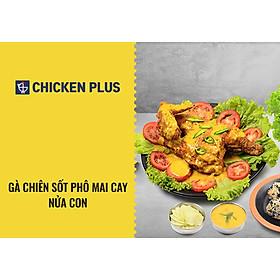 Chicken Plus - Gà Chiên Sốt Phô Mai Cay Nửa Con