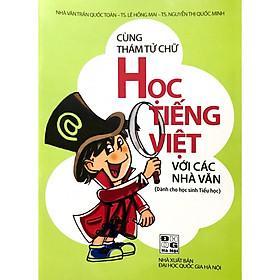Cùng Thám Tử Chữ Học Tiếng Việt Với Các Nhà Văn (Dành Cho Học Sinh Tiểu Học)