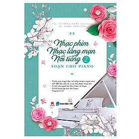 Nhạc Phim Nhạc Lãng Mạn Nổi Tiếng Soạn Cho Piano - Phần 2