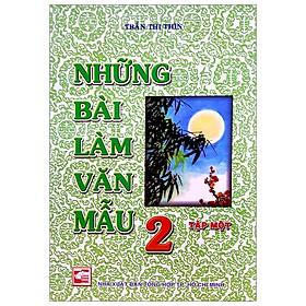 Những Bài Làm Văn Mẫu 2 - Tập 1 (Tái Bản)