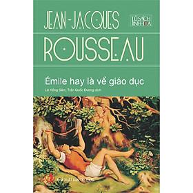 Émile Hay Là Về Giáo Dục - Tủ Sách Tinh Hoa ( Tái Bản )