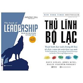 Bộ 2 cuốn:The Book Of Leadership - Dẫn Dắt Bản Thân, Đội Nhóm Và Tổ Chức Vươn Xa và Thủ Lĩnh Bộ Lạc – Thuật Lãnh Đạo Xuất Chúng Để Đưa Tổ Chức Vươn Tới Một Tầm Cao Mới TV