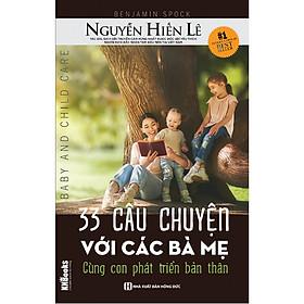 33 Câu Chuyện Với Các Bà Mẹ - Cùng Con Phát Triển Bản Thân (Bộ Sách Cha Mẹ Khéo - Con Thành Công) tặng kèm bookmark