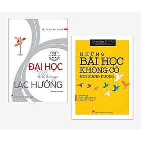 Combo 2 cuốn: Đại Học Không Lạc Hướng + Những Bài Học Không Có Nơi Giảng Đường (kèm bookmark)