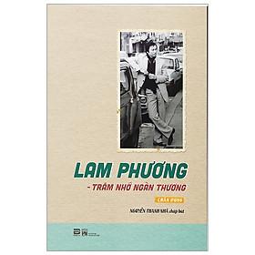 [Download Sách] Lam Phương - Trăm Nhớ Ngàn Thương