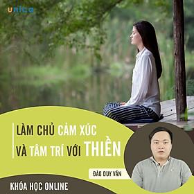 - Khóa học PHÁT TRIỂN CÁ NHÂN-  Tham, Sân, Si và Thiền trong quản trị cảm xúc- UNICA.VN
