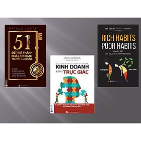 Combo Lãnh đạo đội nhóm vô địch: 51 Chìa khóa vàng để trở thành nhà lãnh đạo truyền cảm hứng + Kinh Doanh Bằng Trực Giác + Rich Habits - Poor Habits Sự khác biệt giữa người giàu và người nghèo (tặng kèm giấy nhớ PS)