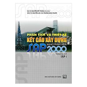 Phân Tích Và Thiết Kế Kết Cấu Xây Dựng Bằng Phần Mềm Sap 2000 Version 14 (Tập 1)