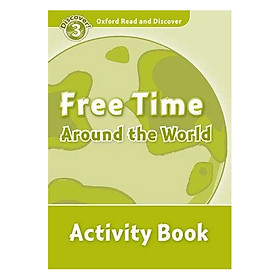 Oxford Read And Discover Level 3: Free Time Around The World Activity Book