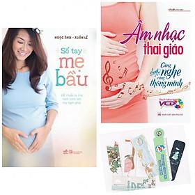 Combo Sổ Tay Mẹ Bầu + Âm Nhạc Thai Gíao - Càng Nghe Càng Thông Minh + Tặng Kèm Bookmark PĐ