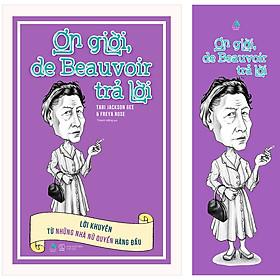 Ơn Giời, De Beauvoir Trả Lời: Lời Khuyên Từ Những Nhà Nữ Quyền Hàng Đầu [Tặng Kèm: 1 Bookmark]