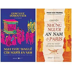 Combo Sách : Nghi Thức Tang Lễ Của Người An Nam + Chuyện Những Người An Nam Ở Paris Hay Sự Thật Về Đông Dương