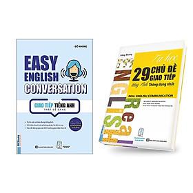 Combo (2 Cuốn) Cẩm Nang Tự Học Giao Tiếp Tiếng Anh Hiệu Quả: Easy English Conversation – Giao Tiếp Tiếng Anh Thật Dễ Dàng + Tự Học 29 Chủ Đề Giao Tiếp Tiếng Anh Thông Dụng Nhất