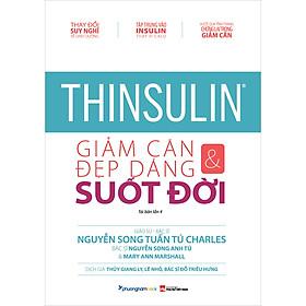 Thinsulin - Giảm Cân Và Đẹp Dáng Suốt Đời (Tái Bản Lần 4-2020)