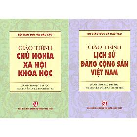 Combo 2 cuốn Giáo Trình Chủ Nghĩa Xã Hội Khoa Học + Giáo Trình Lịch Sử Đảng Cộng Sản Việt Nam (Dành Cho Bậc Đại Học HỆ CHUYÊN Lý Luận Chính Trị)