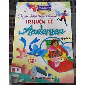Truyện cổ tích thế giới hay nhất - Truyện cổ Andersen - quyển 3