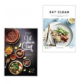 Combo Sách Nấu Ăn - Về Nhà Ăn Cơm + EAT CLEAN Thực Đơn 14 Ngày Thanh Lọc Cơ Thể Và Giảm Cân - (Tặng Kèm Bookmark)